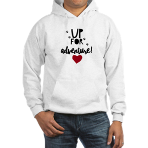 Up For Adventure- Sweatshirts for Dog Lovers